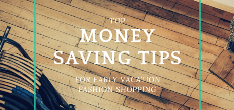 Top-Money-Saving-Tips-for-Early-Vacation-Fashion-Shopping